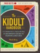 The kidult handbook : from blanket forts to capture the flag, a grownup's guide to playing like a kid