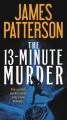 The 13-Minute Murder : A Thriller.