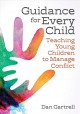 Guidance for every child : teaching young children to manage conflict