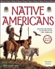 Native Americans : Discover the History & Cultures of the First Americans With 15 Projects