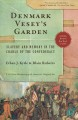 Denmark Vesey's Garden : Slavery and Memory in the Cradle of the Confederacy