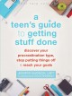 A Teen's Guide to Getting Stuff Done : Discover Your Procrastination Type, Stop Putting Things Off, and Reach Your Goals