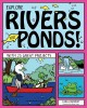 Explore Rivers and Ponds! : With 25 Great Projects.
