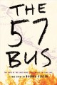 The 57 bus [eBook] : a true story of two teenagers and the crime that changed their lives