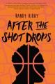 After the shot drops [eBook]