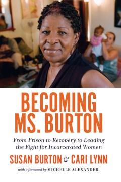 Becoming Ms. Burton by Susan Burton