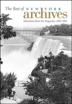 The Best of New York Archives by New York State Archives Partnership Trust
