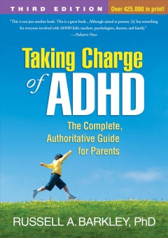 Taking Charge of ADHD by Russell A. Barkley, PhD