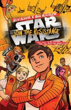 Join the Resistance by Ben Acker & Ben Blacker