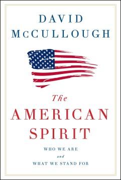 The American Spirit by David McCullough