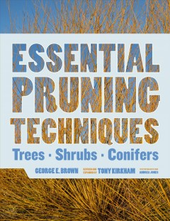 Essential Pruning Techniques by George E. Brown