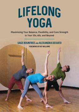 Lifelong Yoga by Sage Roundtree & Alexandra DeSiato