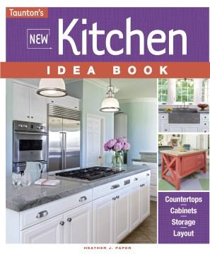 Taunton's New Kitchen Idea Book by Heather J. Paper