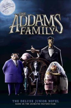The Addams Family: The Junior Novel. Deluxe Edition