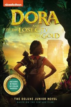 Dora and the Lost City of Gold: The Deluxe Junior Novel