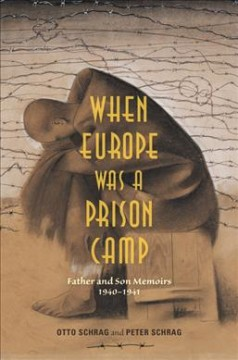 When Europe Was a Prison Camp: Father and Son Memoirs, 1940-1941