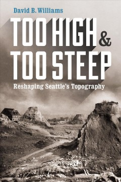 Too High & Too Steep: Reshaping Seattle's Topography