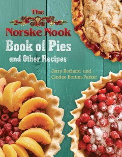 Norske Nook Book of Pies and Other Recipes, The