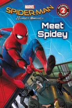 Marvels Spider-man Homecoming Meet Spidey