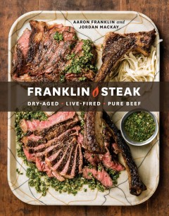 Franklin Steak: Dry Aged -- Live-fired --pure Beef