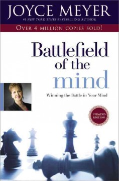 Battlefield of the Mind: Winning the Battle in Your Mind. Updated Edition