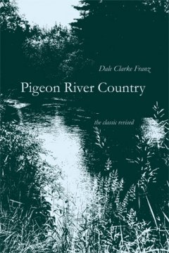 Pigeon River Country:  A Michigan Forest