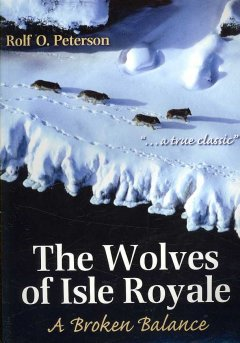 Wolves Of Isle Royale, The:  A Broken Balance