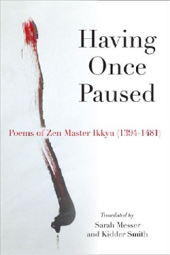 Having Once Paused: Poems of Zen Master Ikkyu 1394-1481