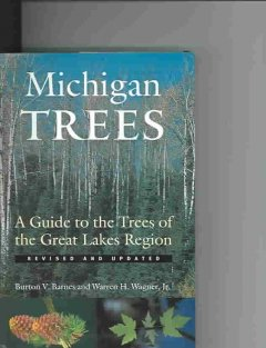 Michigan Trees:  A Guide To The Trees Of The Great Lakes Region