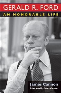 Gerald R. Ford: An Honorable Life