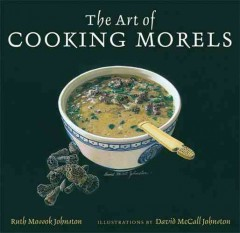 Art Of Cooking Morels, The
