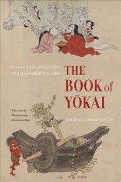 Book of Yokai, The: Mysterious Creatures of Japanese Folklore