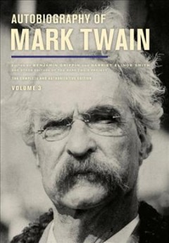 Autobiography of Mark Twain: The Complete and Authoritative Edition, Vol. 3