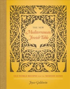 New Mediterranean Jewish Table, The: Old World Recipes for the Modern Home