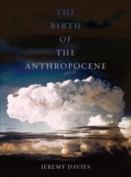 Birth of the Anthropocene, The
