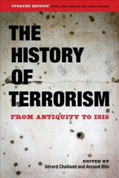 History of Terrorism, The: From Antiquity to ISIS