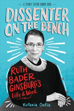 Dissenter on the Bench: Ruth Bader Ginsburg's Life & Work