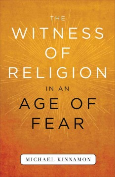 Witness of Religion in an Age of Fear, The
