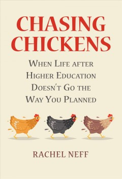 Chasing Chickens: When Life After Higher Education Doesn't Go the Way You Planned