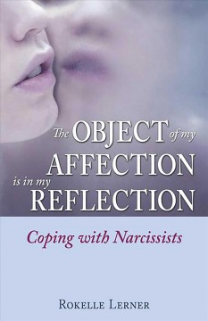 Object of My Affection Is in My Reflection, The: Coping With Narcissists