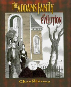 Chas Addams: The Addams Family: An Evilution