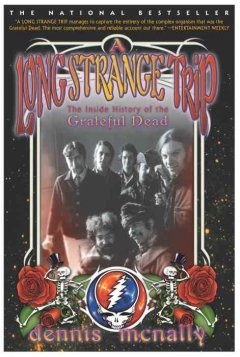 A Long Strange Trip: The Inside History of the Grateful Dead