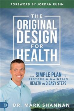 Original Design for Health, The: The Simple Plan to Restore & Maintain Health in 3 Easy Steps