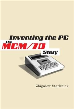 Inventing the PC: The MCM/70 Story