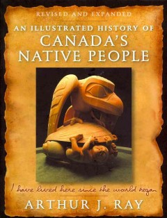 Illustrated History of Canada's Native People, An