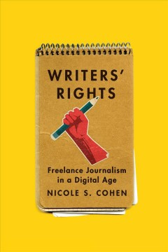 Writers' Rights: Freelance Journalism in a Digital Age