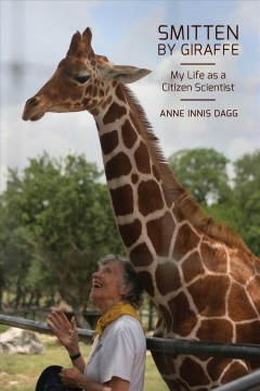Smitten by Giraffe: My Life As a Citizen Scientist