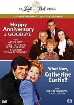 Lucille Ball Specials Double Feature:  Happy Anniversary & Goodbye/ What Now, Catherine Curtis?