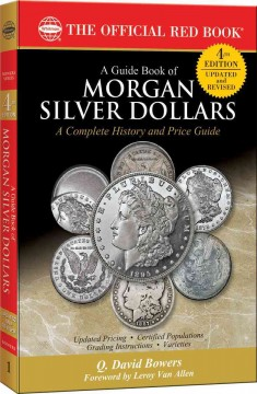 Guide Book of Morgan Silver Dollars, A: Complete Source for History, Grading, and Prices