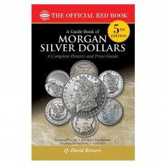 Guide Book of Morgan Silver Dollars, A: Complete Source for History, Grading, and Prices (The Official Red Book)